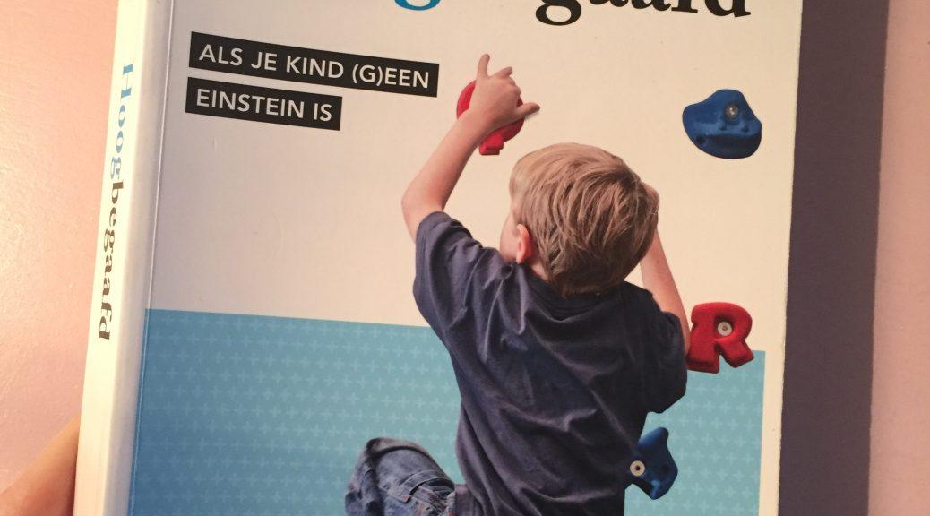 review recensie boek hoogbegaafd als je kind geen einstein is hoogbegaafdheid kinderen begaafde slimme intelligentie zijnsluik cognitieve ontwikkeling